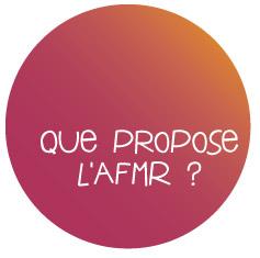 Que propose l'AFMR ?