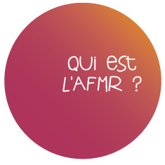 Qui est l'AFMR ?