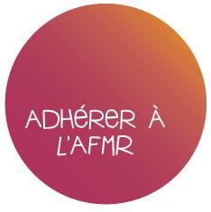 Adhérer à l'AFMR